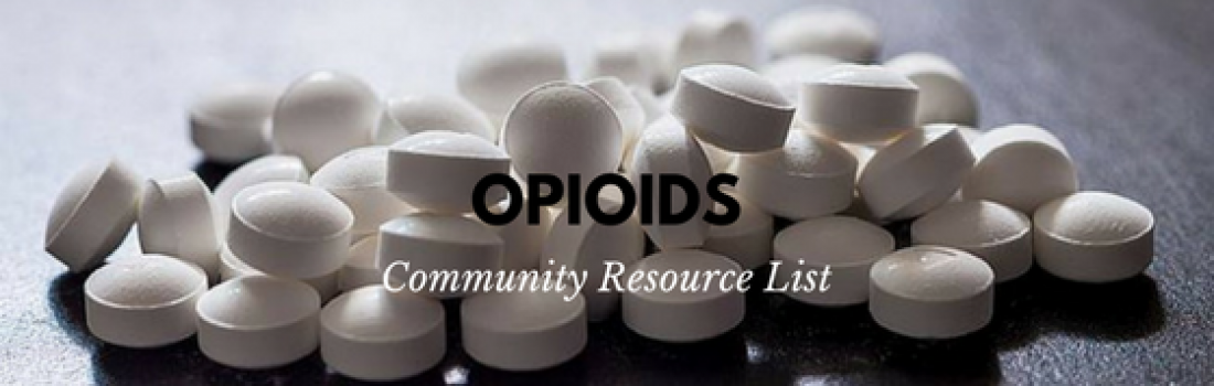 Opioids – Community Resource List