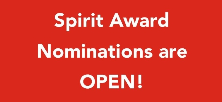 Spirit Award Nominations are OPEN!